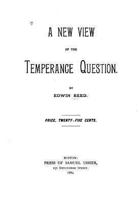 A New View of the Temperance Question PDF