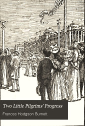 Two Little Pilgrims' Progress: A Story of the City Beautiful, Volume 1910