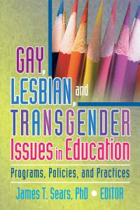 Gay  Lesbian  and Transgender Issues in Education PDF