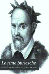 Le rime burlesche: edite e inedite, di Antonfrancesco Grazzxini, dette Il Lasca, per cura