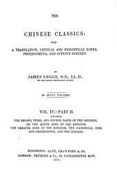 The Chinese Classics: With a Translation, Critical and Exegetical Notes, Prolegomena, and Copious Indexes. ¬The second, third, and fourth Parts of the She-King, or theminor odes of the kingdom, the greater odes of the kingdom, the sacrificial odes and praise-songs; and the indexes, Volume 4, Issue 2