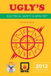 Ugly's Electrical Safety and NFPA 70E, 2012 Edition: Edition 2
