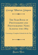 The Year Book of Photography and Photographic News Almanac for 1869 PDF