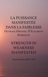 La Puissance Manifestee Dans La Faiblesse: Ouvrage Originel DíElizabeth Stirredge