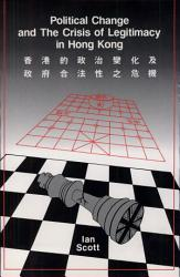 Political Change And The Crisis Of Legitimacy In Hong Kong Book PDF