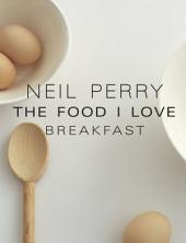 The Food I Love: Breakfast
