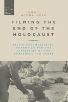 Filming the End of the Holocaust PDF