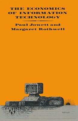 The Economics of Information Technology PDF