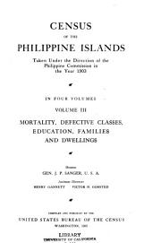 Census of the Philippine islands, taken under the direction of the Philippine commission in the year 1903: Volume 3