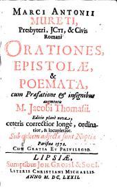 Marci Antonii Mureti... Orationes, epistolae et poemata