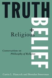 Truth and Religious Belief: Philosophical Reflections on Philosophy of Religion: Philosophical Reflections on Philosophy of Religion
