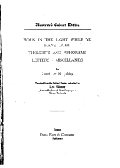 The Complete Works of Count Tolstoy: Walk in the light while ye have light. Thoughts and aphorisms. Letters. Miscellanies