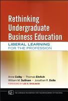 Rethinking Undergraduate Business Education PDF