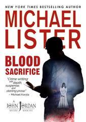Blood Sacrifice: a John Jordan Mystery