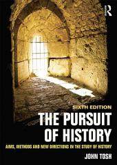 The Pursuit of History: Aims, methods and new directions in the study of history, Edition 6