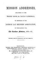 Mission addresses  delivered     to members of the London lay helpers  association  in preparation for the London mission  1884 85 PDF
