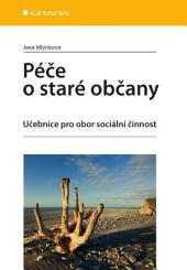 Péče o staré občany: Učebnice pro obor sociální činnost