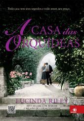 A Casa das Orquídeas: Toda casa tem seus segredos e todo amor, seu preço.