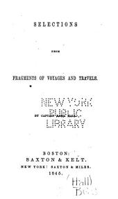 Selections from Fragments of Voyages and Travels