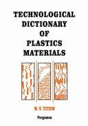 Technological Dictionary of Plastics Materials