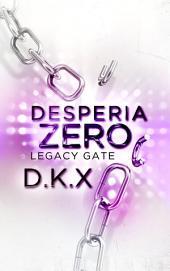 Desperia Zero: Legacy Gate