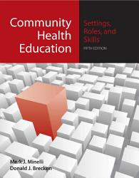 Community Health Education Settings Roles And Skills Book PDF