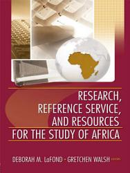 Research Reference Service And Resources For The Study Of Africa Book PDF