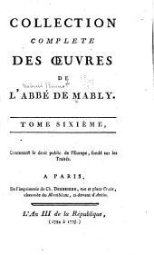 Collection complète de l'abbé de Mably: Le droit public de l'Europe, fondé sur les traités