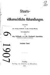 Staats- und völkerrechtliche Abhandlungen: Band 6
