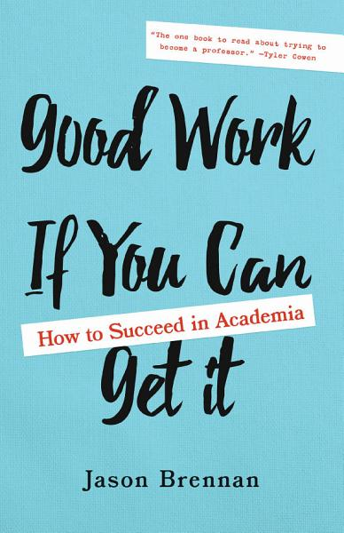 Download Good Work If You Can Get It Book
