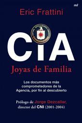 CIA. Joyas de familia: Los documentos más comprometedores de la Agencia, por fin al descubierto