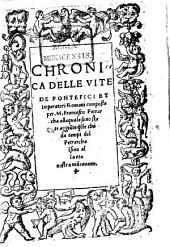 Chronica delle vite de Pontefici ...