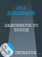 Dangerous to Touch  Mills   Boon Intrigue  PDF