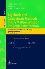 Algebraic and Coalgebraic Methods in the Mathematics of Program Construction