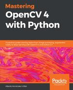 Mastering OpenCV 4 with Python