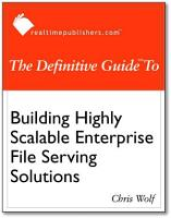 The Defintive Guide to Building Highly Scalable Enterprise File Serving Solutions PDF