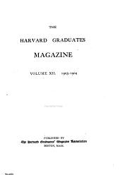 The Harvard Graduates' Magazine: Volume 12