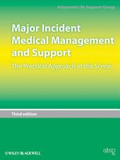 Major Incident Medical Management and Support: The Practical Approach at the Scene, Edition 3