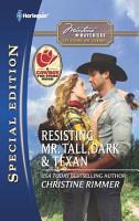 Resisting Mr  Tall  Dark   Texan PDF