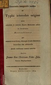 Diss. inaug. med. de typhi icterodes origine: Joh. Henr. Christ. Frid. Jahn