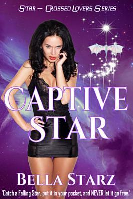 Captive Star  Star Crossed Lovers