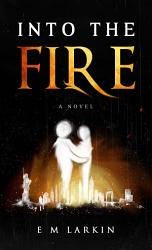 Into The Fire Book PDF