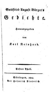 Gottfried August Bürgers Gedichte, herausg. von K. Reinhard: Volume 1