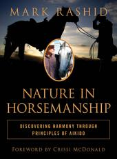 Nature in Horsemanship: Discovering Harmony Through Principles of Aikido