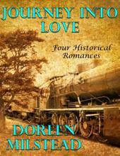 Journey Into Love: Four Historical Romances