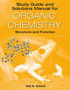 Study Guide Solutions Manual for Organic Chemistry Book