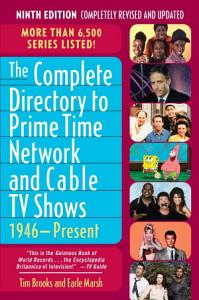 The Complete Directory to Prime Time Network and Cable TV Shows  1946 Present PDF