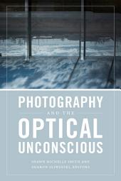 Photography and the Optical Unconscious