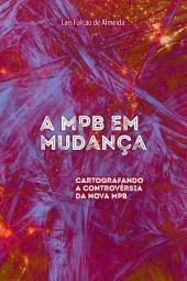 A mpb em mudança: Cartografando a Controvérsia da Nova MPB