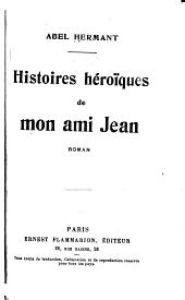 Histoires héroïques de mon ami Jean: roman